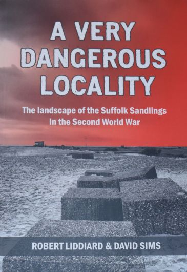 A Very Dangerous Locality - The Landscape of the Suffolk Sandlings in the Second World War
